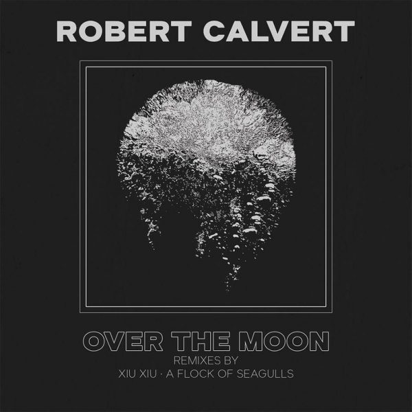 "Robert Calvert - Over the Moon (Limited Edition Colored 7"" Vinyl)"