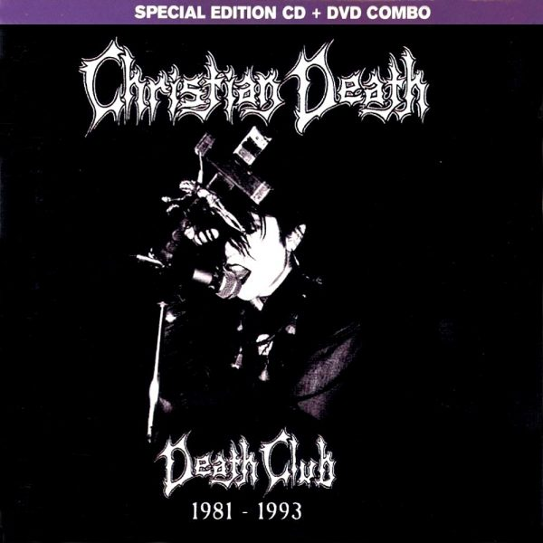 Christian Death - Death Club 1981-1993 (CD + DVD)