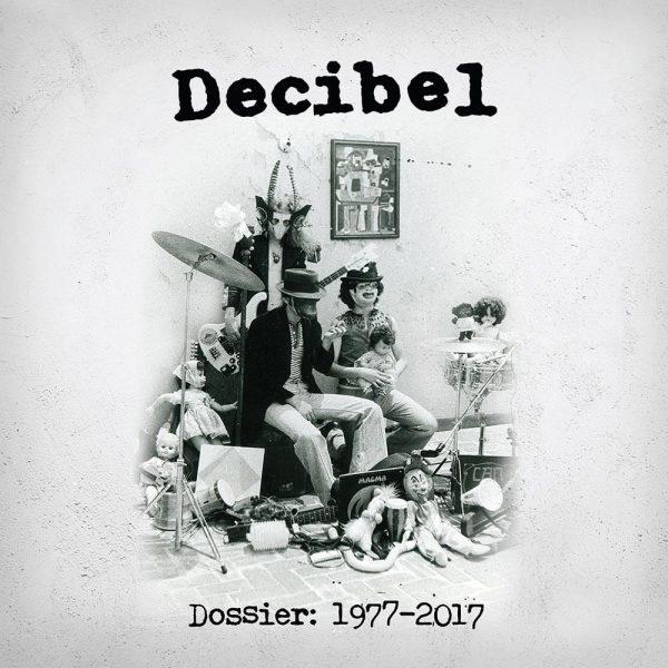 Decibel - Dossier: 1977-2017 (10 CD)