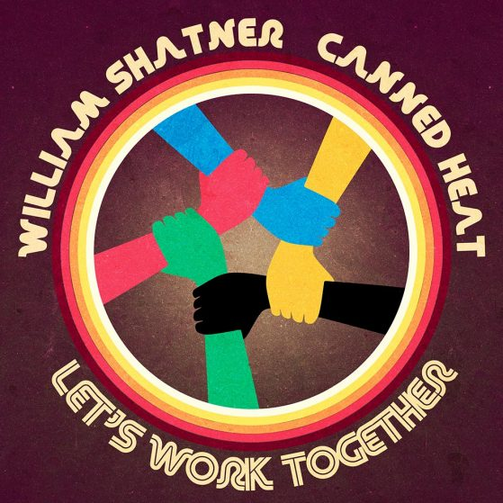 WILLIAM SHATNER & CANNED HEAT – LET'S WORK TOGETHER