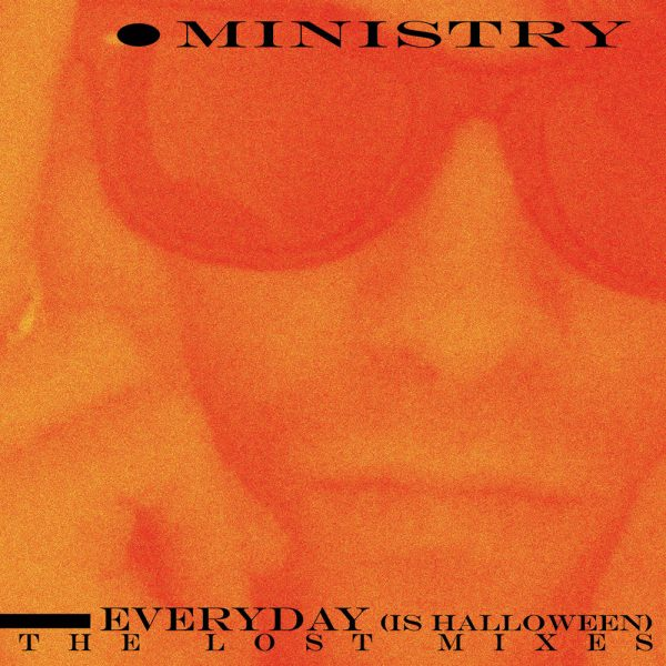 Ministry - Everyday (Is Halloween) - The Lost Mixes (Limited Edition Colored Vinyl)