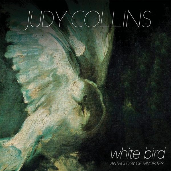 Judy Collins - White Bird - Anthology Favorites