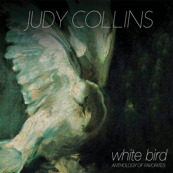 Judy Collins - White Bird - Anthology Favorites