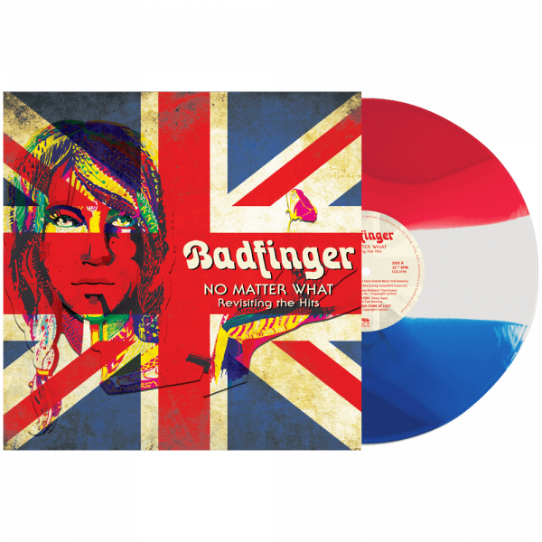 Badfinger - No Matter What - Revisiting the Hits (Limited Edition Red, White & Blue Vinyl)