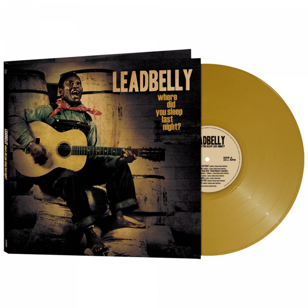 Leadbelly - Where Did You Sleep Last Night? (Limited Edition Gold Vinyl)