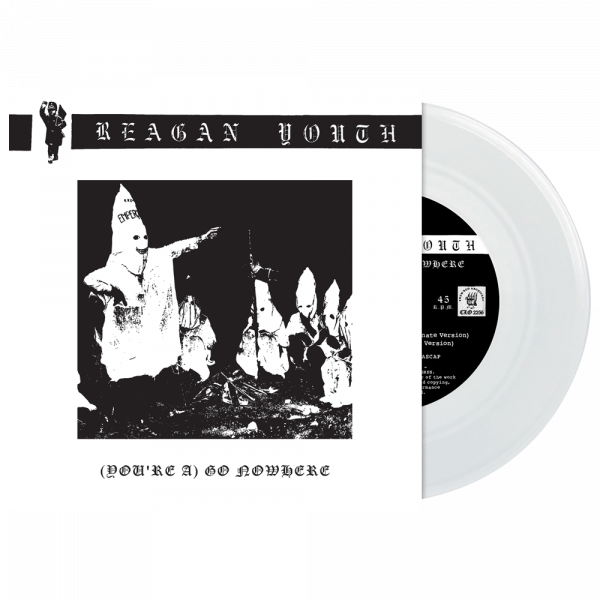 """Reagan Youth - Go Nowhere (Limited Edition Clear 7"""" Vinyl)"""