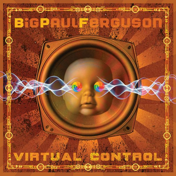 Big Paul Ferguson - Virtual Control