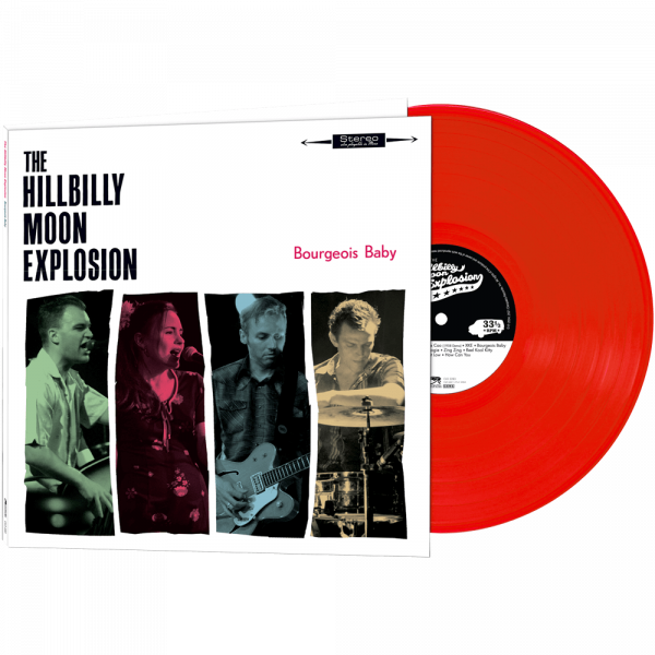 The Hillbilly Moon Explosion - Bourgeois Baby (Limited Edition Red Vinyl)